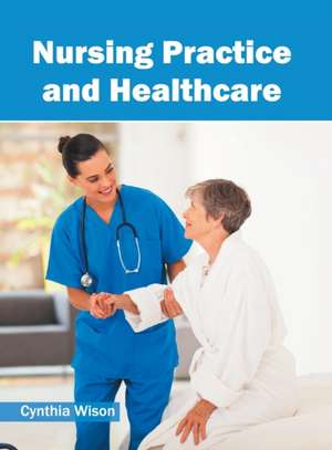 Nursing Practice and Healthcare