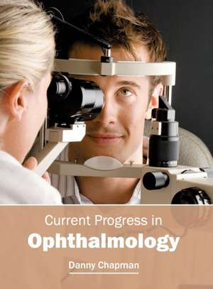 Current Progress in Ophthalmology