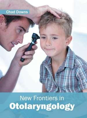 New Frontiers in Otolaryngology