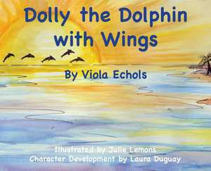 Dolly the Dolphin with Wings de Echols, Viola