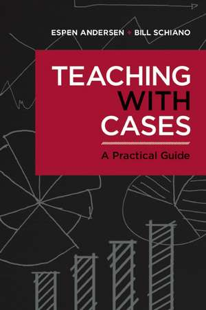 Teaching with Cases:  A Practical Guide de Espen Anderson