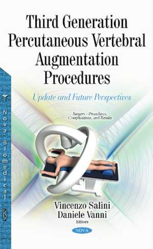 Third Generation Percutaneous Vertebral Augmentation Procedures