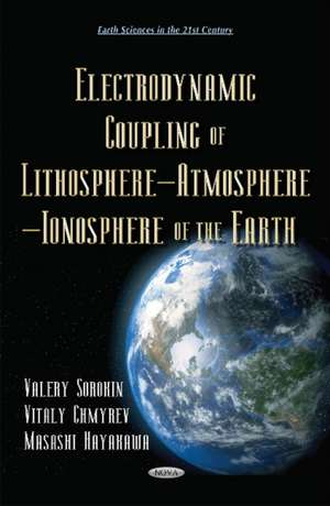 Electrodynamic Coupling of Lithosphere Atmosphere Ionosphere of the Earth imagine