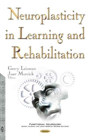 Neuroplasticity in Learning & Rehabilitation
