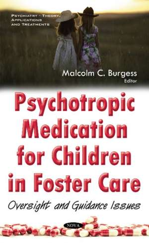 Psychotropic Medication for Children in Foster Care