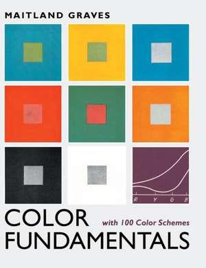 Color Fundamentals with 100 Color Schemes de Maitland Graves