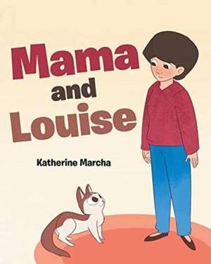 Mama and Louise de Katherine Marcha