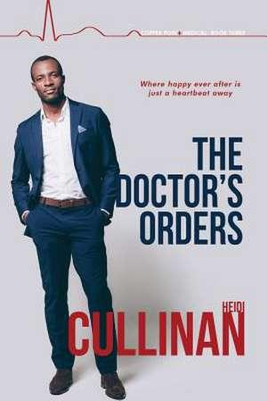 The Doctor's Orders de Heidi Cullinan