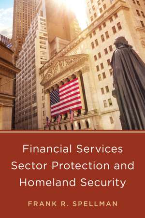 Financial Services Protection and Homeland Security de Frank R. Spellman