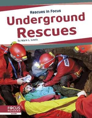 Underground Rescues de Mark L. Lewis