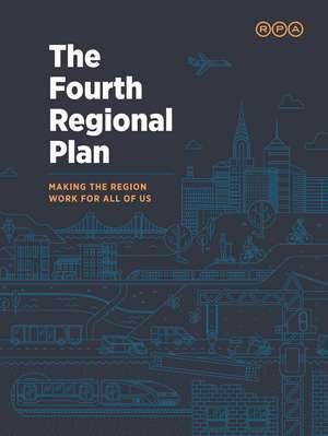 Fourth Regional Plan: Making the Region Work for All of Us de Regional Plan Association