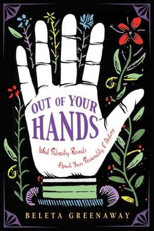 Out of Your Hands de Beleta (Beleta Greenaway) Greenaway