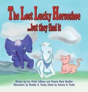 The Lost Lucky Horseshoe de Lisa Poche Calhoun