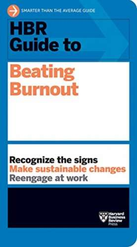 HBR Guide to Beating Burnout imagine