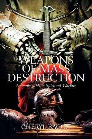 Weapons of Mass Destruction de Cheryl Bacon