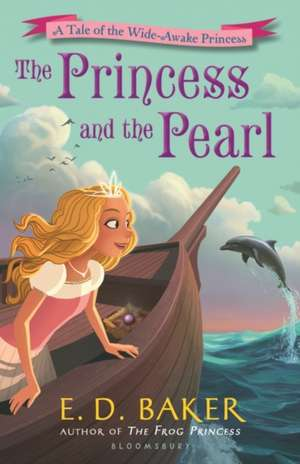 The Princess and the Pearl de E. D. Baker