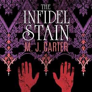The Infidel Stain de M. J. Carter