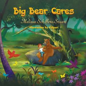 Big Bear Cares de Melissa Schiffers-Stuart