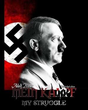 Mein Kampf:  An Idea Whose Time Has Come de Adolf Hitler