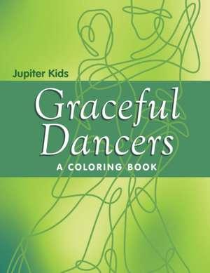 Graceful Dancers (A Coloring Book) de Jupiter Kids