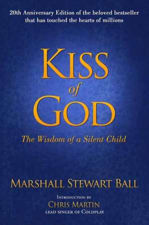 Kiss of God (20th Anniversary Edition) de Marshall Stewart Ball
