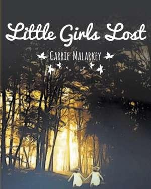 Little Girls Lost de Carrie Malarkey