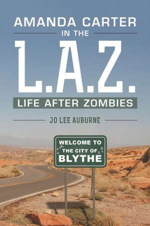 Amanda Carter in the L.A.Z., life after zombies