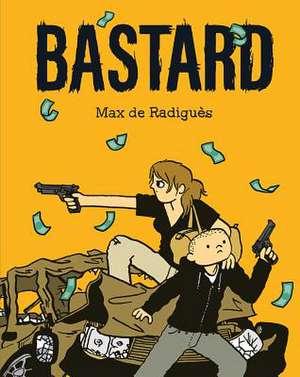 Bastard de Max de Radigues
