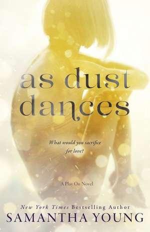 As Dust Dances de Samantha Young
