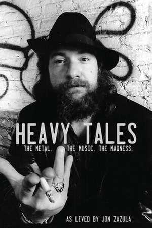 Heavy Tales de Jon Zazula