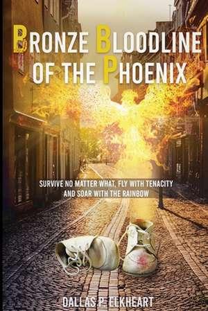 Bronze Bloodline of the Phoenix de Dallas P Elkheart