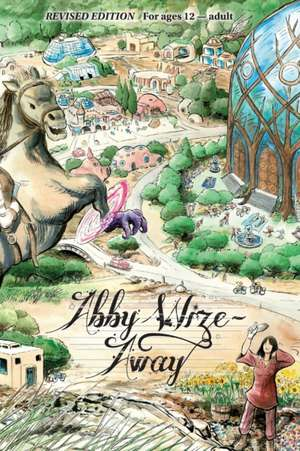 Abby Wize - AWAY: Loved Awake, Growing Aware de Lisa Bradley Godward