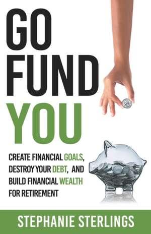 Go Fund You de Stephanie Sterlings
