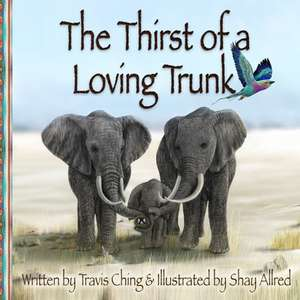 The Thirst of a Loving Trunk de Travis Ching