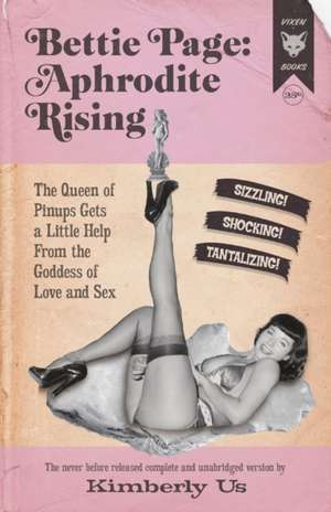 Bettie Page: Aphrodite Rising de Kimberly Ussery