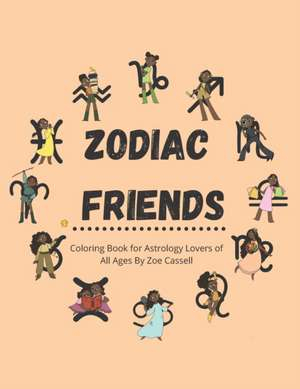 Zodiac Friends: Natural Hair African-American Astrology Coloring Book Fun Activity for All Ages de Zoe Cassell