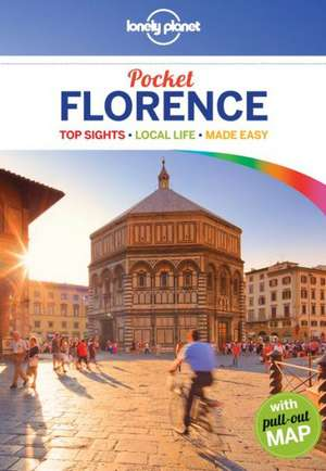 Lonely Planet Pocket Florence & Tuscany [With Pull-Out Map]:  Top Sights, Local Life, Made Easy [With Map] de Lonely Planet