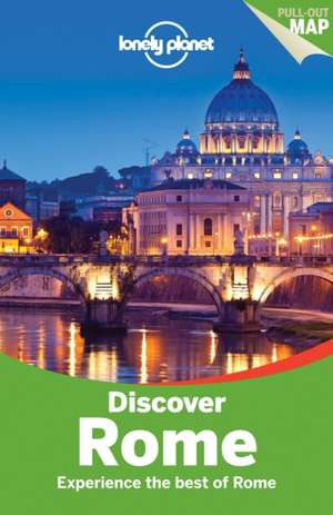 Lonely Planet Discover Rome [With Pull-Out Map]