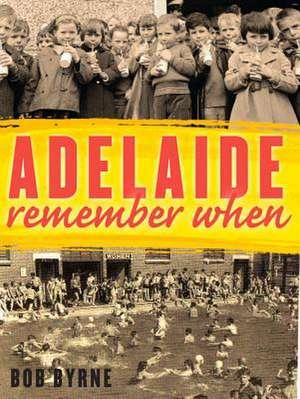 Adelaide Remember When de Bob Byrne