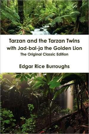 Tarzan and the Tarzan Twins with Jad-Bal-Ja the Golden Lion - The Original Classic Edition de Edgar Rice Burroughs