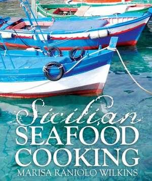 Sicilian Seafood Cooking de Marisa Raniolo Wilkins