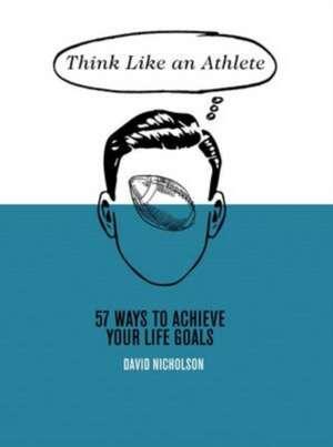Think Like an Athlete de David Nicholson