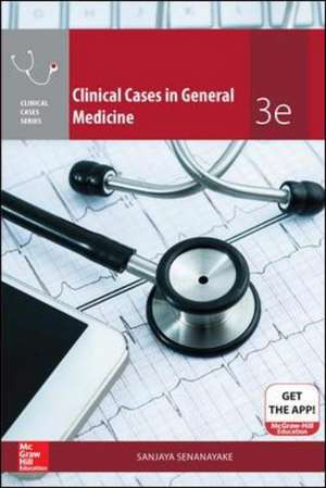 Clinical Cases in General Medicine 3rd Edition de Sanjaya Senanayake