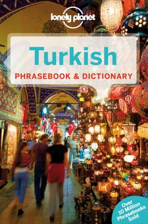 Lonely Planet Turkish Phrasebook & Dictionary:  101 Skills & Experiences to Discover on Your Travels de Lonely Planet