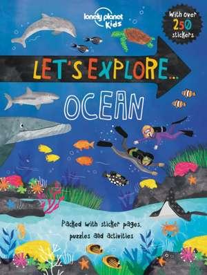 Let's Explore... Ocean:  The Territory 3 de Lonely Planet Kids