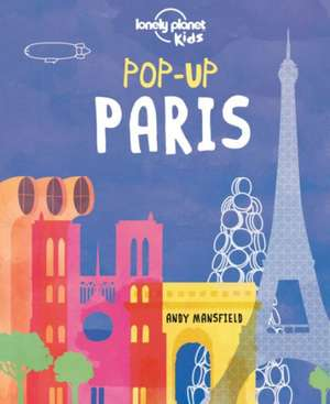 Pop-Up Paris:  Our List of the 500 Best Places to See... Ranked de Lonely Planet Kids