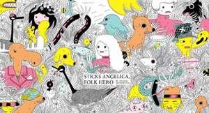Sticks Angelica, Folk Hero imagine