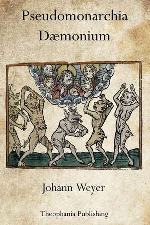 Pseudomonarchia Daemonium de Johann Weyer
