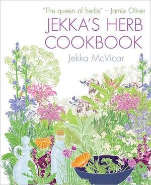Jekka's Herb Cookbook de Jekka McVicar