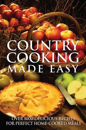 Country Cooking Made Easy de Firefly Books